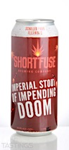 Short Fuse Brewing Co. Imperial Stout of Impending Doom