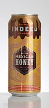 Indeed Brewing Co. Mexican Honey Imperial Lager