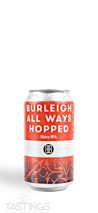 Burleigh Brewing Co. Burleigh All Ways Hopped Strong Pale Ale