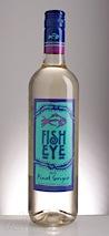 Fish Eye 2013  Pinot Grigio