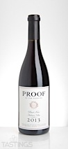 Proof 2013 Pinot Noir, Anderson Valley
