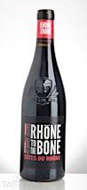 Rhône to the Bone 2016 Red, Côtes-du-Rhône Rouge